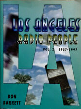 LOS ANGELES RADIO PEOPLE - VOL.2 - 1957 - 1997 - DON BARRETT - SIGNED BY AUTHOR