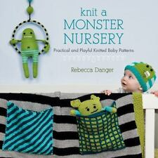 Knit a Monster Nursery Baby Patterns Rebecca Danger 2012 Paperback NEW