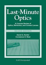 Last-Minute Optics: A Concise Review of Optics, Refraction, and Contact Lenses,