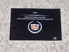 2007 Cadillac Escalade EXT ESV Navigation System Original Owner Manual 6.2L AWD