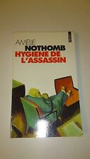 Amélie Nothomb - Hygiene de l'assassin