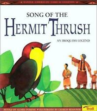 Song of the Hermit Thrush: An Iroquois Legend (Native American Legends)