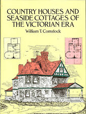 Country Houses & Seaside Cottages of the Victorian Era -  William T. Comstock PB