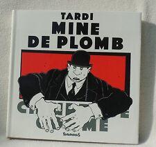 TARDI. Mine de Plomb. Futuropolis 1985. EO. ETAT NEUF