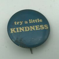 """Vintage 1960's TRY A LITTLE KINDNESS 1-3/8"""" Pin Pinback Button  P5"""