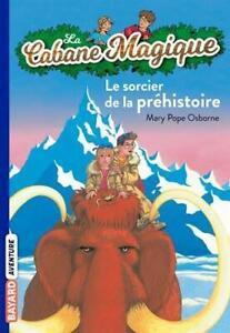 La Cabane Magique: Le sorcier de la prehistoire: Le sorcier de la préhistoire (L