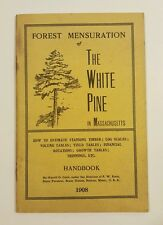 1908 FOREST MENSURATION OF THE WHITE PINE IN MASSACHUSETTS HOW TO.. HANDBOOK