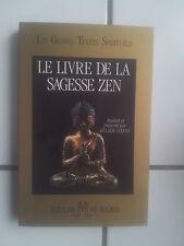 LE LIVRE DE LA SAGESSE ZEN traduit et présenté par Eulalie Steens 1995 tbe