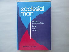 ECCLESIAL MAN by Edward Farley A SOCIAL PHENOMENOLOGY OF FAITH AND REALITY 1975