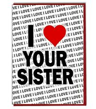 Greeting Card - Birthday Card - I Love Your Sister