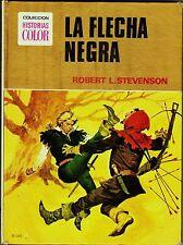 HISTORIAS COLOR: CLÁSICOS JUVENILES nº 15 LA FLECHA NEGRA Bruguera 1ª 1974