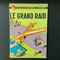 Les aventures de Michel et Thierry. Le grand raid. Dupuis 1963 EO