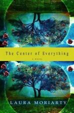 NEW - The Center of Everything by Moriarty, Laura