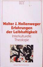 Erfahrungen der Leibhaftigkeit. Interkulturelle Theologie von W.J. Hollenweger