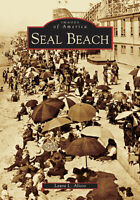 Seal Beach [Images of America] [CA] [Arcadia Publishing]