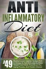 Anti Inflammatory Diet: Top 49 Mediterranean Inspired Recipes Rich in Omega-3...