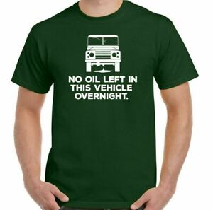 Land Rover Defender T-Shirt No Oil Mens Funny 90 120 140 SVX Off Roading Road