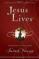 Jesus Lives: Seeing His Love in Your Life by Sarah Young Hardcover book
