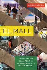 El Mall: The Spatial and Class Politics of Shopping Malls in Latin America (Pape