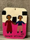 Original Outsider Folk Artist EARNEST WILLIAMS Small Hanging Painting Signed