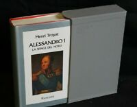 ALESSANDRO I. La sfinge del nord. Henri Troyat. Rusconi.