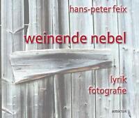 HANS P FEIX - WEINENDE NEBEL