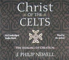 Christ of the Celts : Healing of Creation by J. Philip Newell (Audiobook)