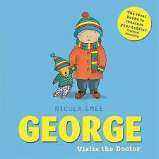 George Visits the Doctor by Nicola Smee (Brand New Paperback) ~ Delightful book