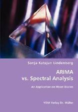 Arima vs. Spectral Analysis by Sonja Katajun Lindenberg (2008, Paperback)