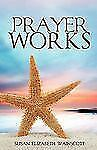 Prayer Works : Sin Stop It Now! by Susan Elizabeth Wainscott (2010, Paperback)