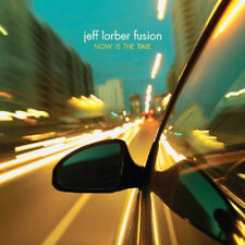 Jeff Lorber Fusion : Now Is the Time CD (2010) ***NEW***