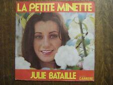 JULIE BATAILLE 45 TOURS FRANCE LA PETITE MINETTE