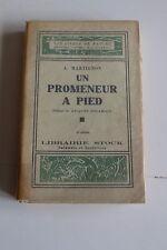un promeneur à pied - Andrée MARTIGNON -  livres de nature éditions STOCK 1929