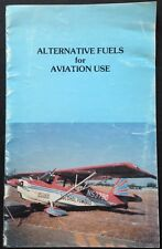 Alternate Fuels for Aviation Use, Report on 4-Year Test Program at AATC