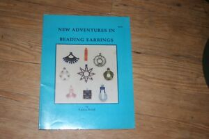 New Adventures in beading earrings 63 pgs by Laura Reid  paperback beading book