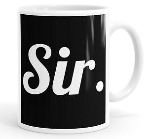 Sir. Funny Mug Cup