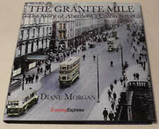 The Granite Mile: The Story of Aberdeen's Union Street by Diane Morgan