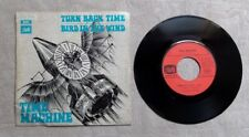 "DISQUE VINYLE 45T 7"" SP / TIME MACHINE ""TURN BACK TIME / BIRD IN THE WIND"" 1971"