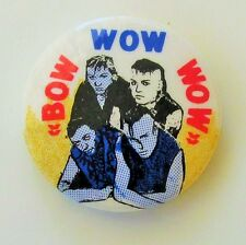 BOW WOW WOW OLD METAL BUTTON BADGE FROM THE 1980's PUNK NEW WAVE