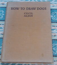 HOW TO DRAW DOGS BY CECIL ALDIN 1935 1ST EDITION WOLFHOUND BULL TERRIER INTEREST
