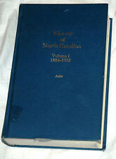 History of North Carolina: Volume I 1584-1783 and Volume II 1783-1925 by S Ashe