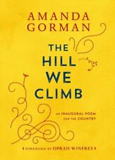 New listing The Hill We Climb An Inaugural Poem for the Country 9780593465271   Brand New