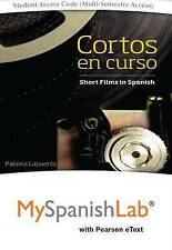 Cortos en curso, Short Films in Spanish with MySpanishLab with Pearson eText --