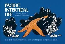 Pacific Intertidal Life : A Guide to Organisms of Rocky Reefs and Tide Pools...