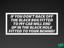 """IF YOU DON'T BACK OFF"" Black Hole Funny Black Box New Driver Car Sticker Vinyl"