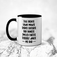 Taxi Driver, Lawn Mower, Spider Catcher My Dad Mug - Funny Father's Day Gift Cup