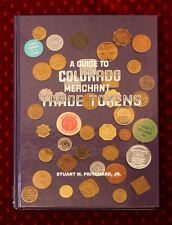 Guide to Colorado Merchant Trade Tokens By Pritchard 2004 *NEW*  HB Signed