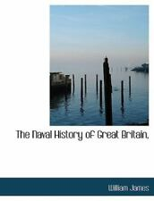 Naval History of Great Britain,: By William James