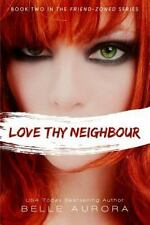 Friend-Zoned: Love Thy Neighbor by Belle Aurora (2014, Paperback)