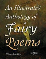 AN ILLUSTRATED ANTHOLOGY OF FAIRY POEMS., Robson, Sara (ed.)., Used; Very Good B